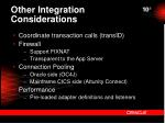 other integration considerations