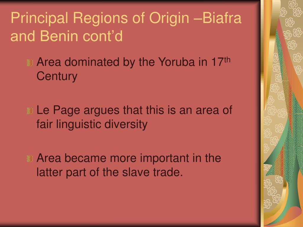 Principal Regions of Origin –Biafra and Benin cont'd