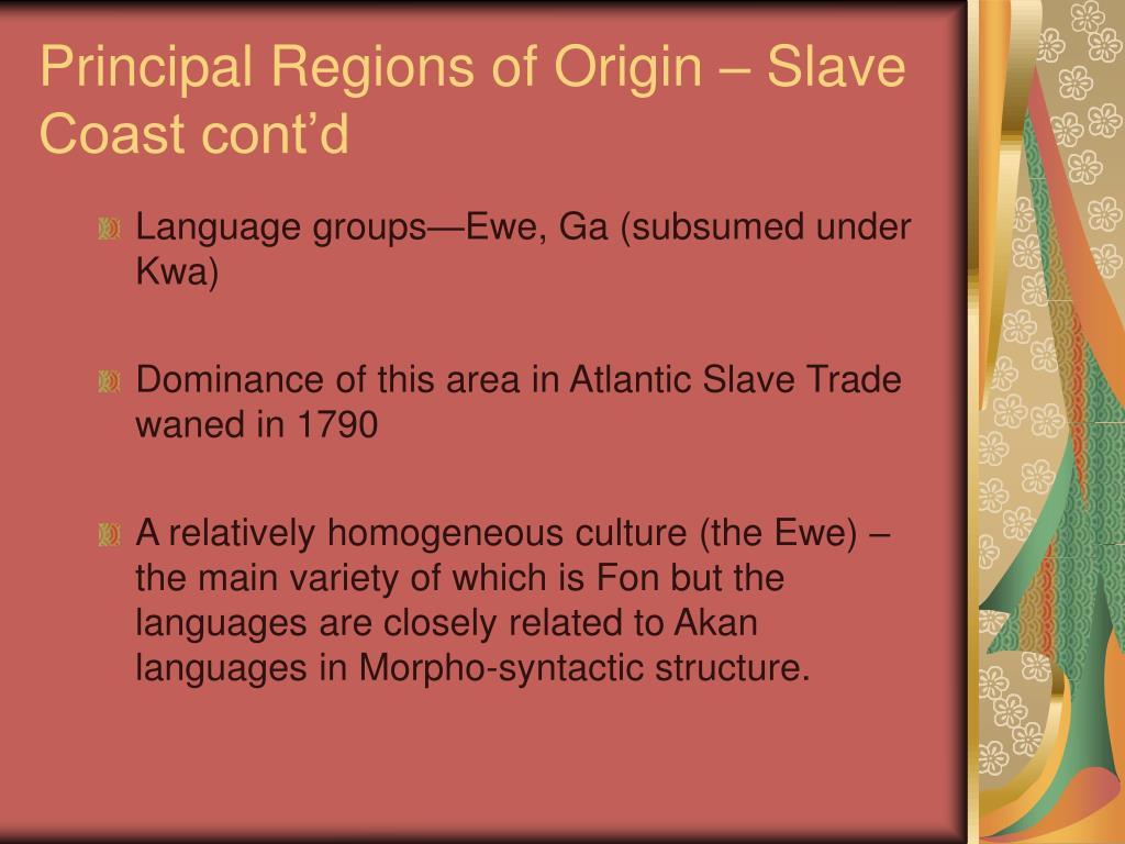 Principal Regions of Origin – Slave Coast cont'd