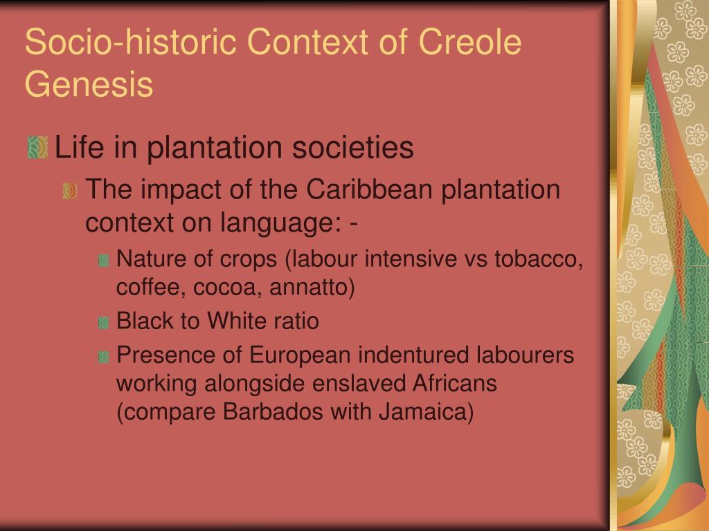 Socio-historic Context of Creole Genesis