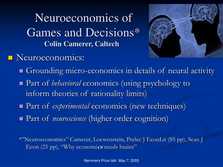 neuroeconomics of games and decisions colin camerer caltech n.