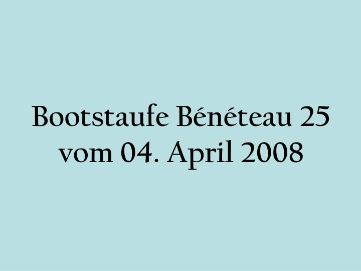 bootstaufe b n teau 25 vom 04 april 2008 n.