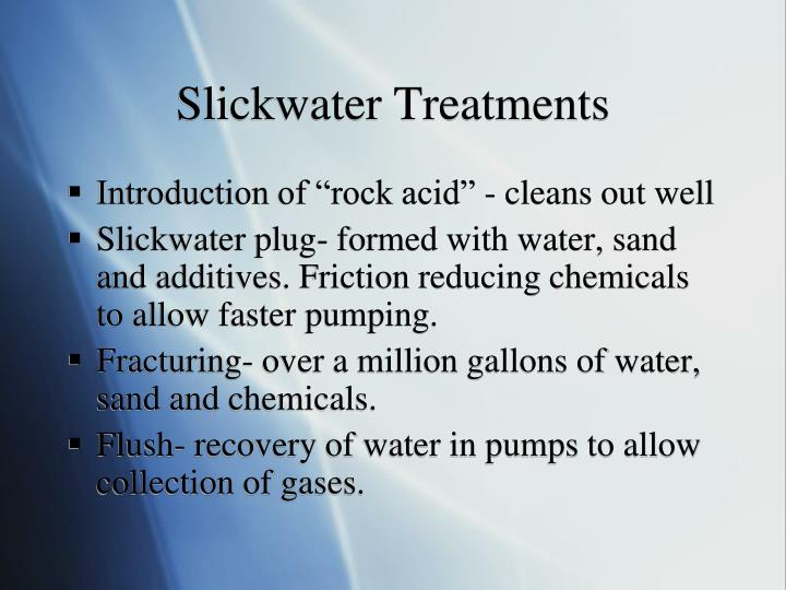 Slickwater Treatments