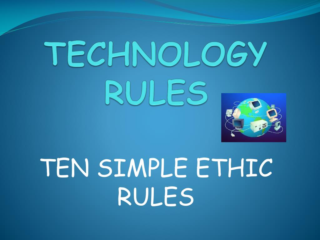 TECHNOLOGY RULES