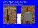 array implementation amplifier switching boxes