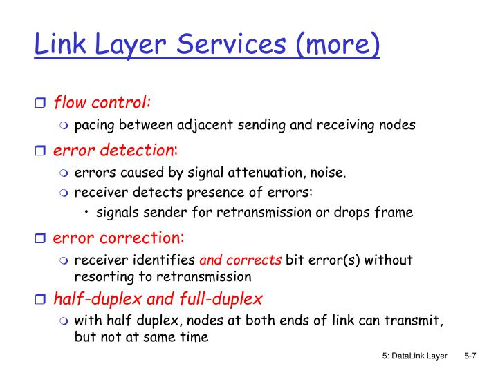 Link Layer Services (more)