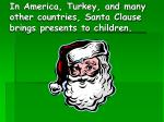 in america turkey and many other countries santa clause brings presents to children