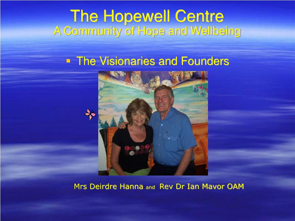 the hopewell centre a community of hope and wellbeing l.