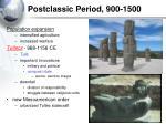 postclassic period 900 1500