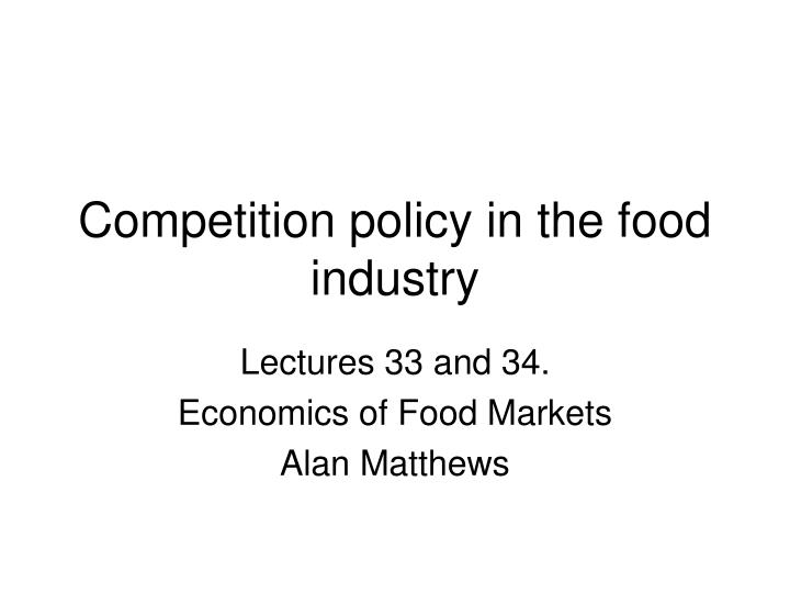 competition policy in the food industry n.