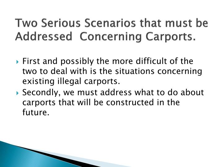 Two serious scenarios that must be addressed concerning carports
