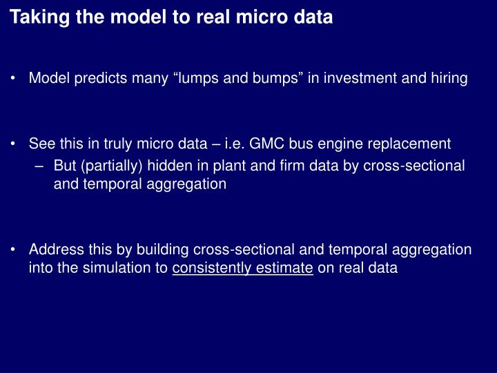 Taking the model to real micro data