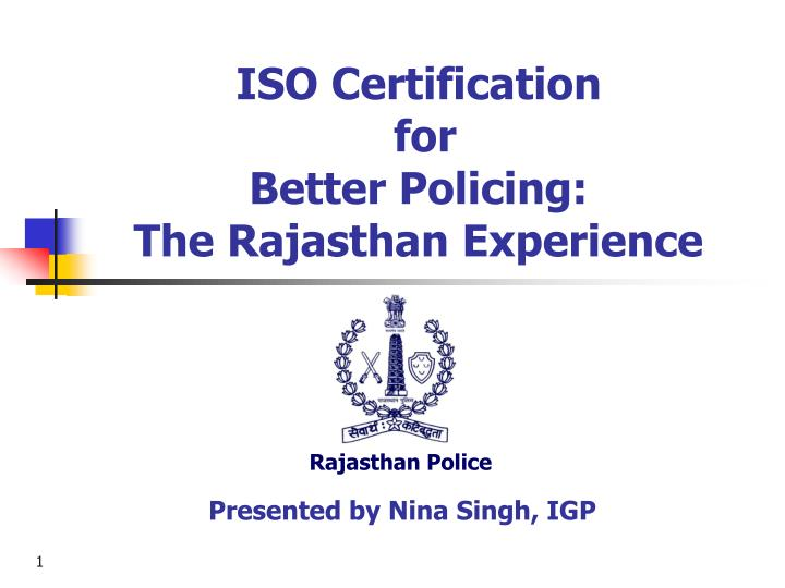iso certification for better policing the rajasthan experience n.