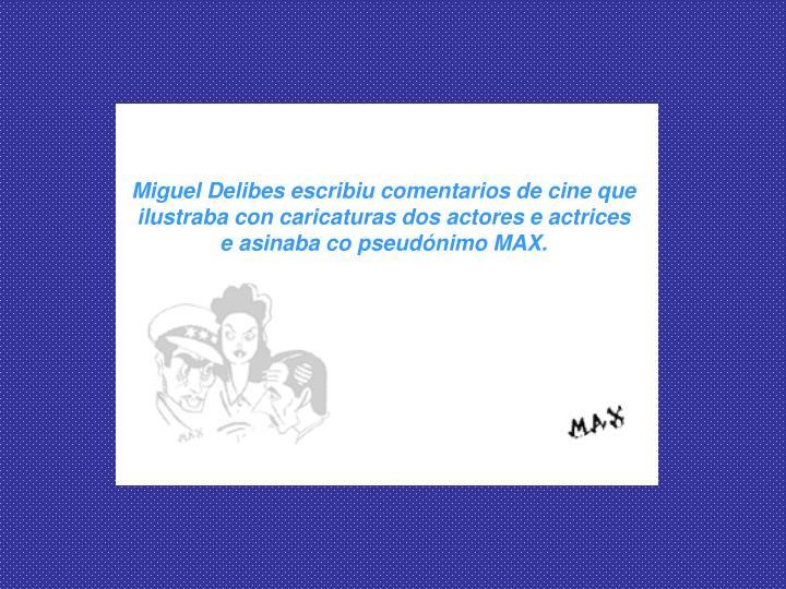 Miguel Delibes escribiu comentarios de cine que