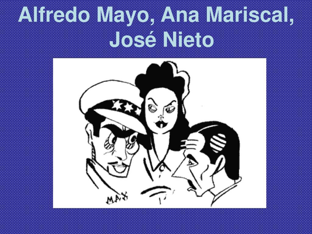 Alfredo Mayo, Ana Mariscal, José Nieto