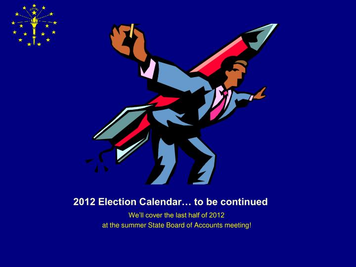 2012 Election Calendar… to be continued