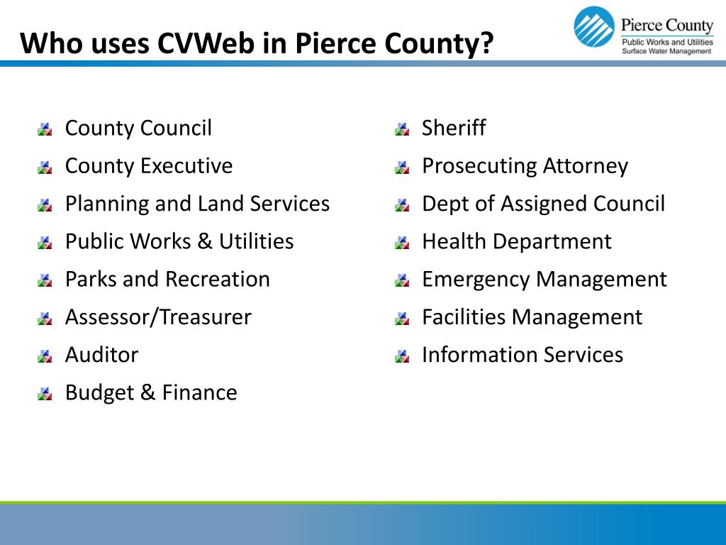 Who uses CVWeb in Pierce County?