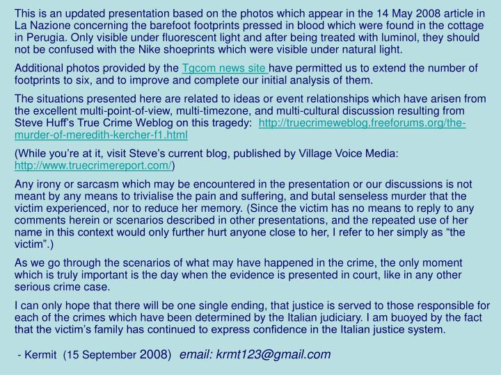 This is an updated presentation based on the photos which appear in the 14 May 2008 article in La Na...