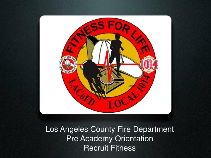 los angeles county fire department pre academy orientation recruit fitness n.