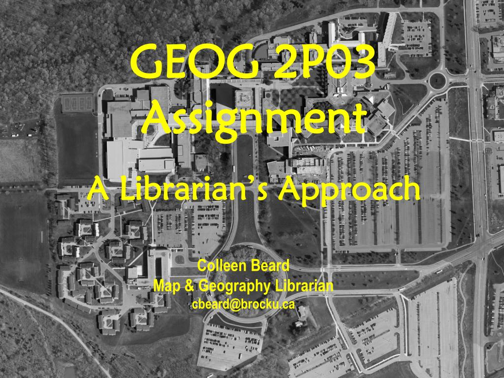 geog 2p03 assignment a librarian s approach l.