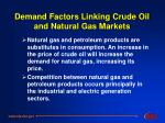 demand factors linking crude oil and natural gas markets