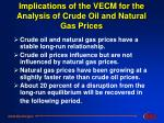 implications of the vecm for the analysis of crude oil and natural gas prices