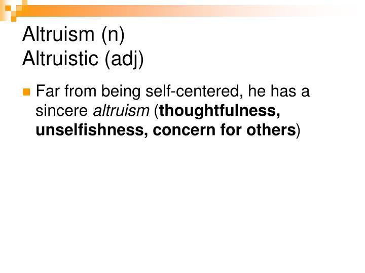 Altruism (n)