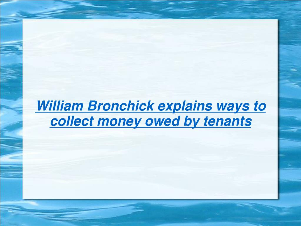 william bronchick explains ways to collect money owed by tenants l.