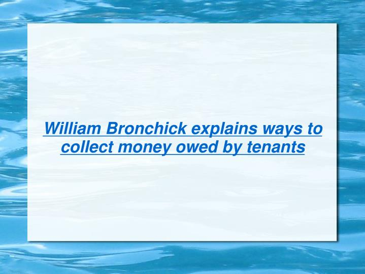 william bronchick explains ways to collect money owed by tenants n.