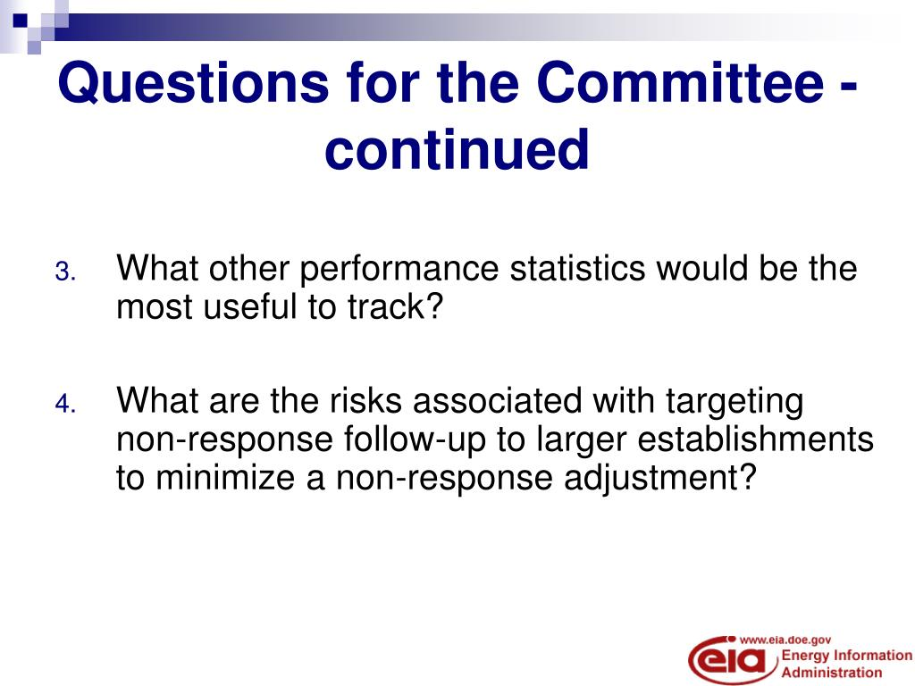 Questions for the Committee - continued