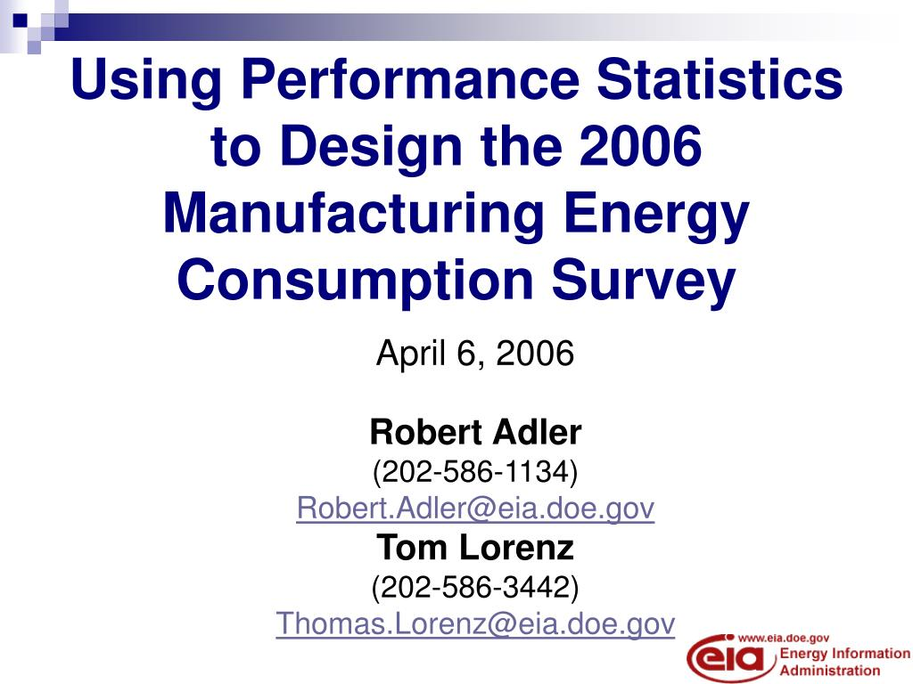 using performance statistics to design the 2006 manufacturing energy consumption survey l.