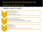 swedish economic background roots to the crisis