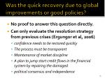 was the quick recovery due to global improvements or good policies1