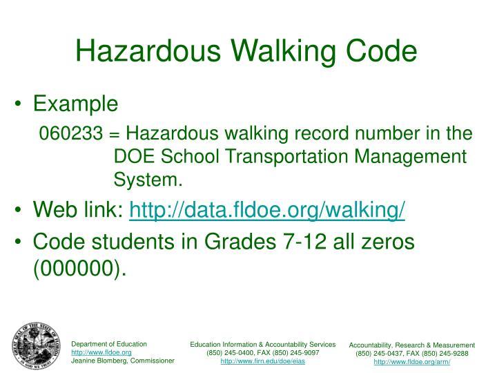 Hazardous walking code3