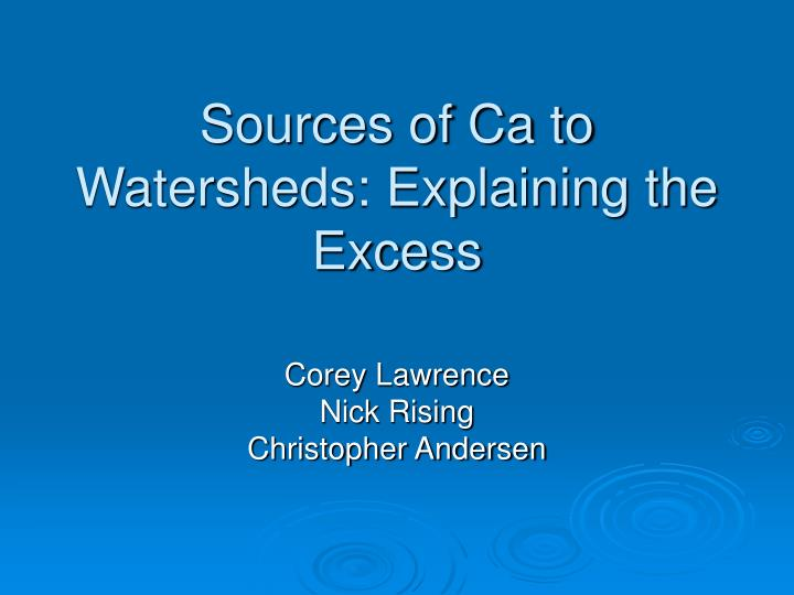 sources of ca to watersheds explaining the excess n.