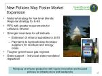 new policies may foster market expansion