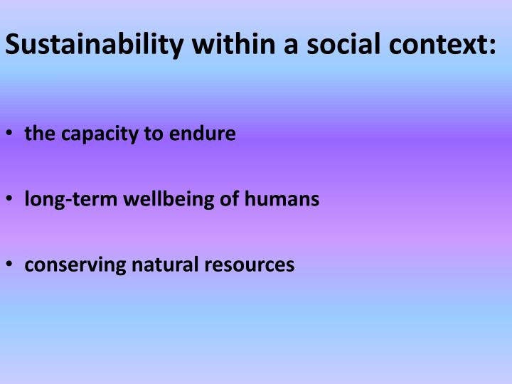Sustainability within a social context: