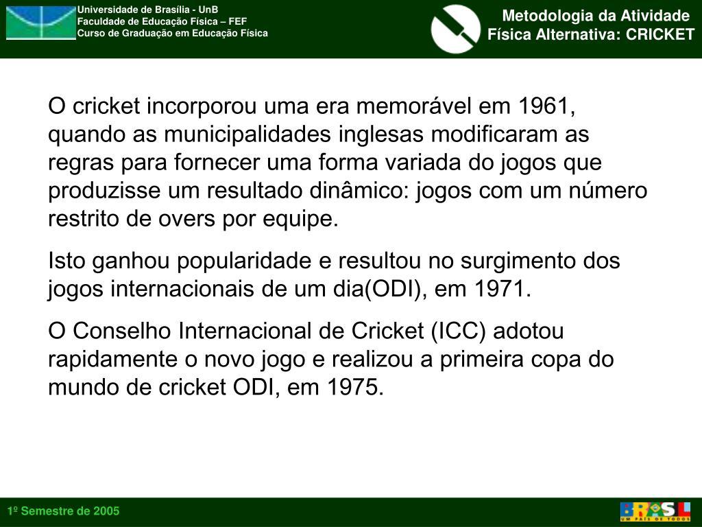O cricket incorporou uma era memorável em 1961, quando as municipalidades inglesas modificaram as regras para fornecer uma forma variada do jogos que produzisse um resultado dinâmico: jogos com um número restrito de overs por equipe.