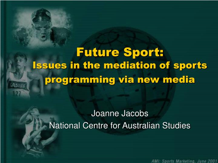 Future sport is sues in the mediation of sports programming via new media