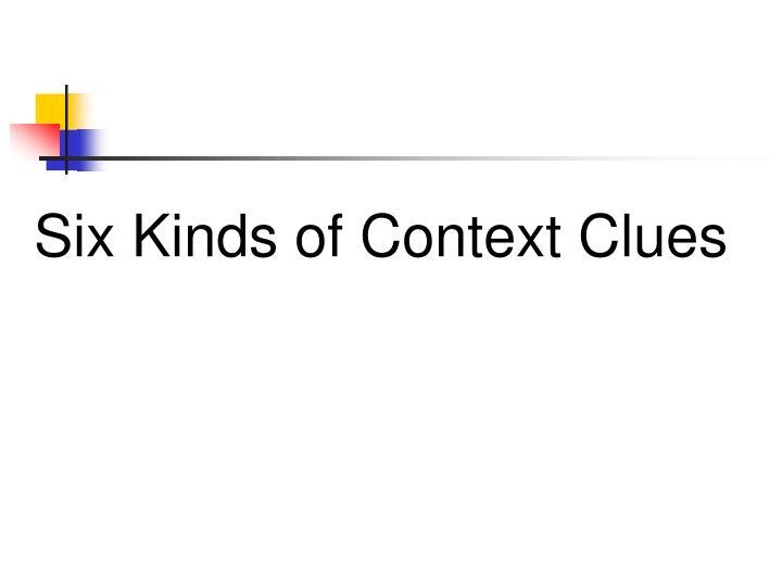 Six Kinds of Context Clues