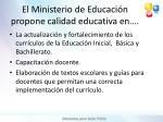 el ministerio de educaci n propone calidad educativa en