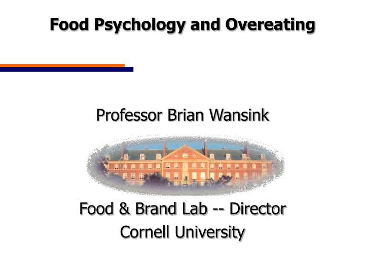 Food psychology and overeating professor brian wansink food brand lab director cornell university