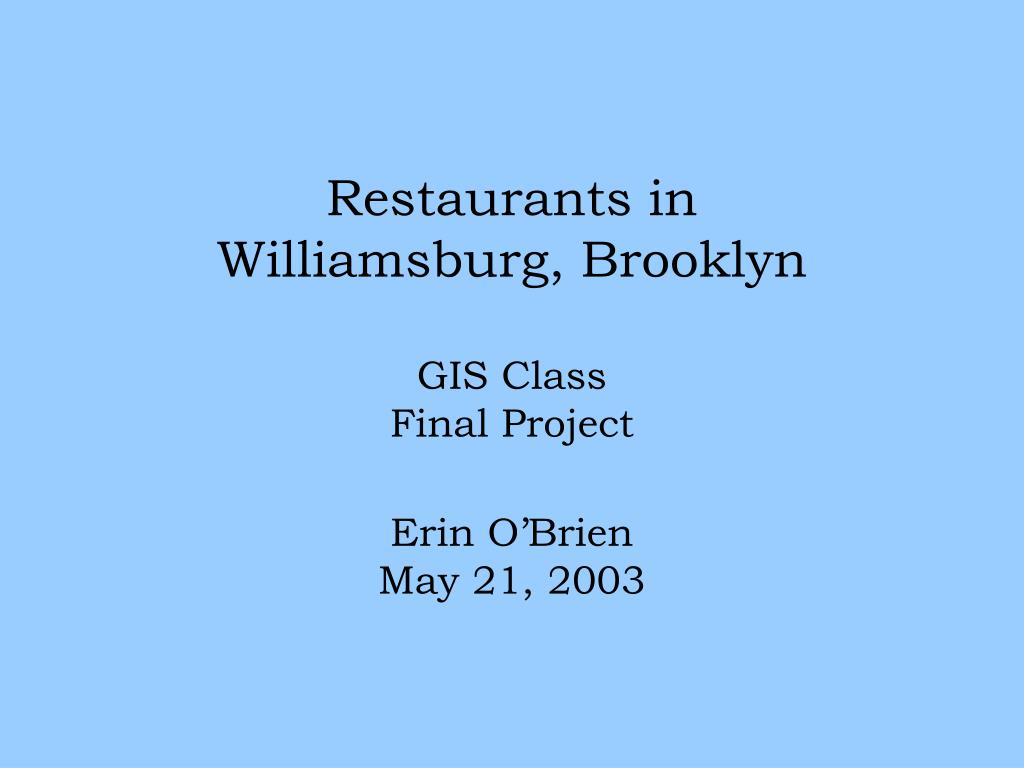 restaurants in williamsburg brooklyn gis class final project erin o brien may 21 2003 l.