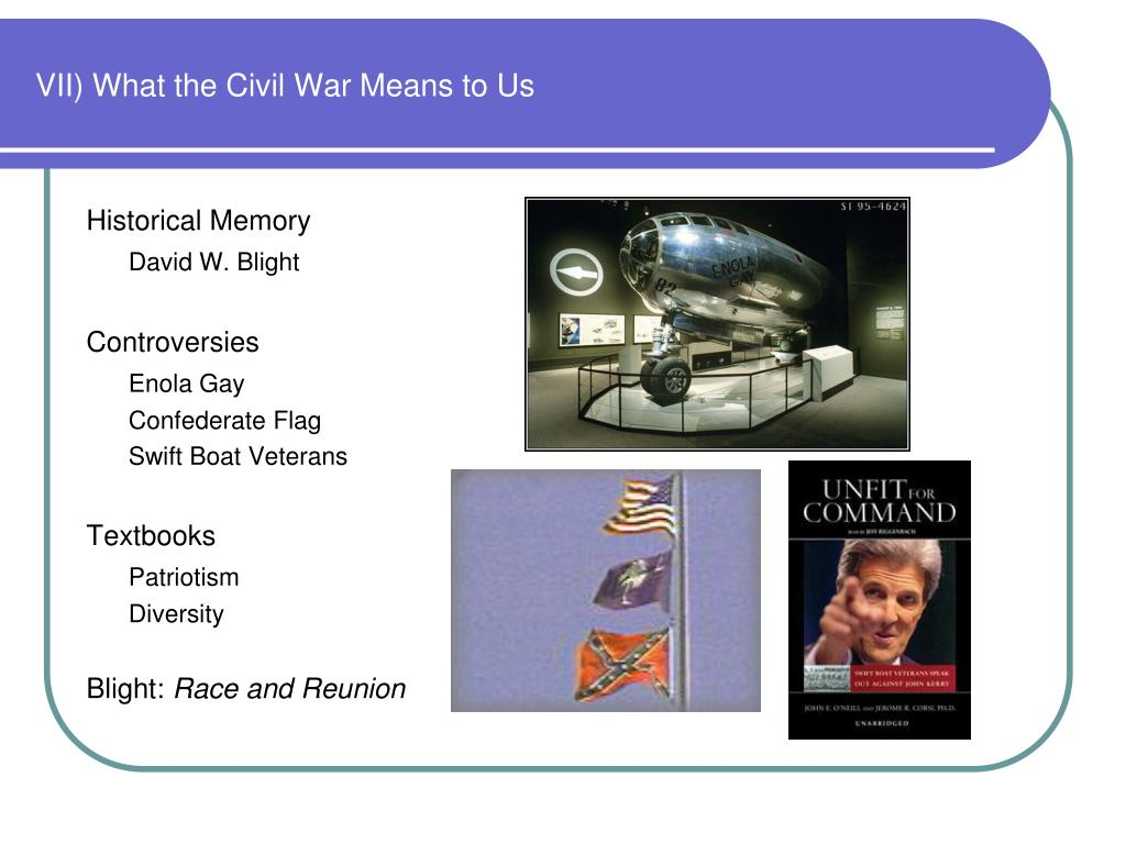 VII) What the Civil War Means to Us