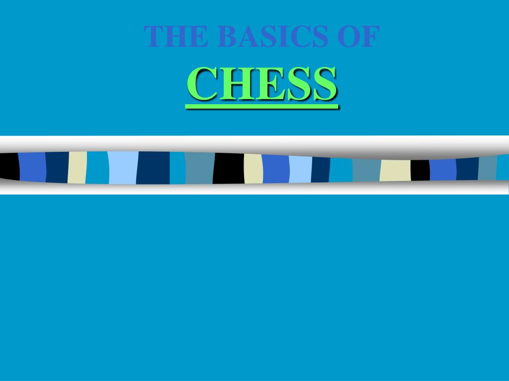 the basics of chess l.
