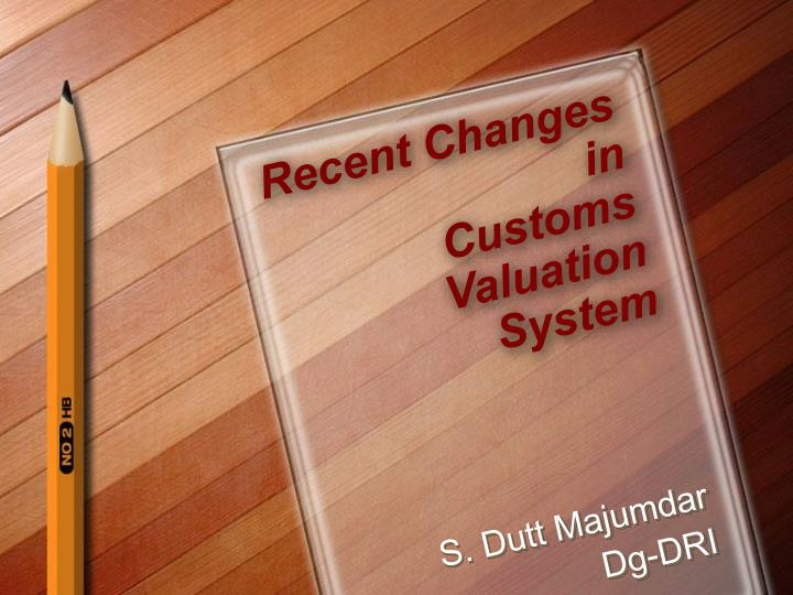 recent changes in customs valuation system n.