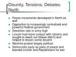disunity tensions debates north