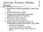 disunity tensions debates north38