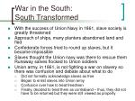 war in the south south transformed