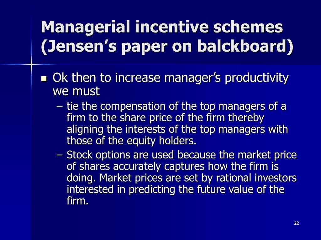 Managerial incentive schemes (Jensen's paper on balckboard)